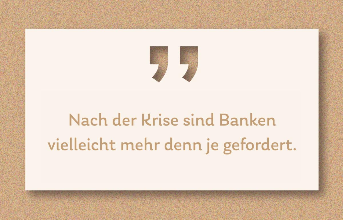 """Grafik zum Kommentar mit der Aufschrift """"Nach der Krise sind Banken vielleicht mehr denn je gefordert."""""""