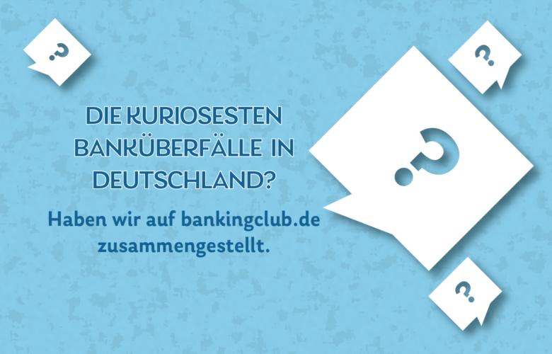 Bankräuber stellen sich nicht immer geschickt an. Wir haben einige kuriose Banküberfälle in Deutschland mal zusammengestellt.