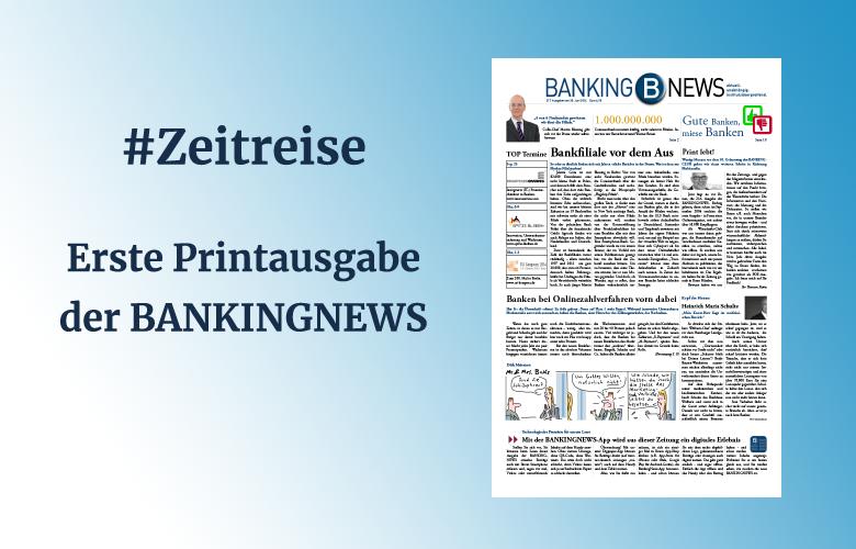 Die erste Printausgabe der BANKINGNEWS erschien am 30. Juni 2014.