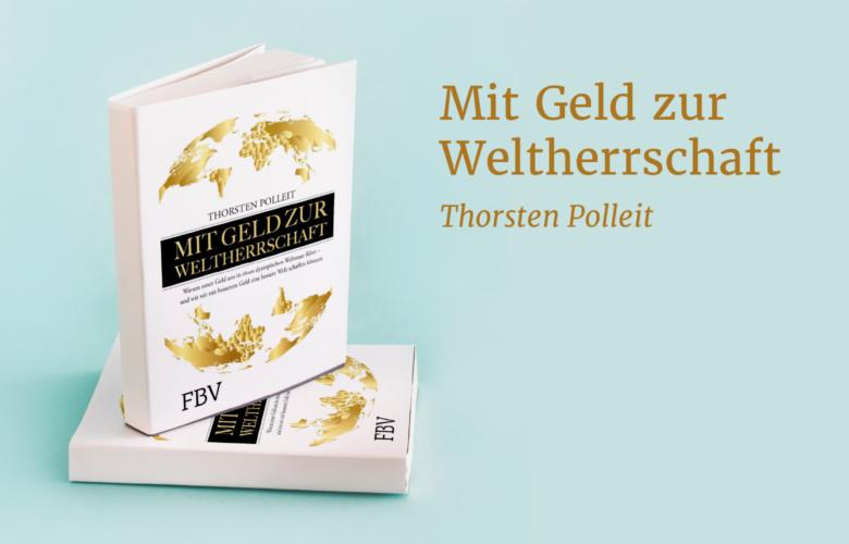 Rezension zum Buch Mit Geld zur weltherrschaft von Thorsten Polleit