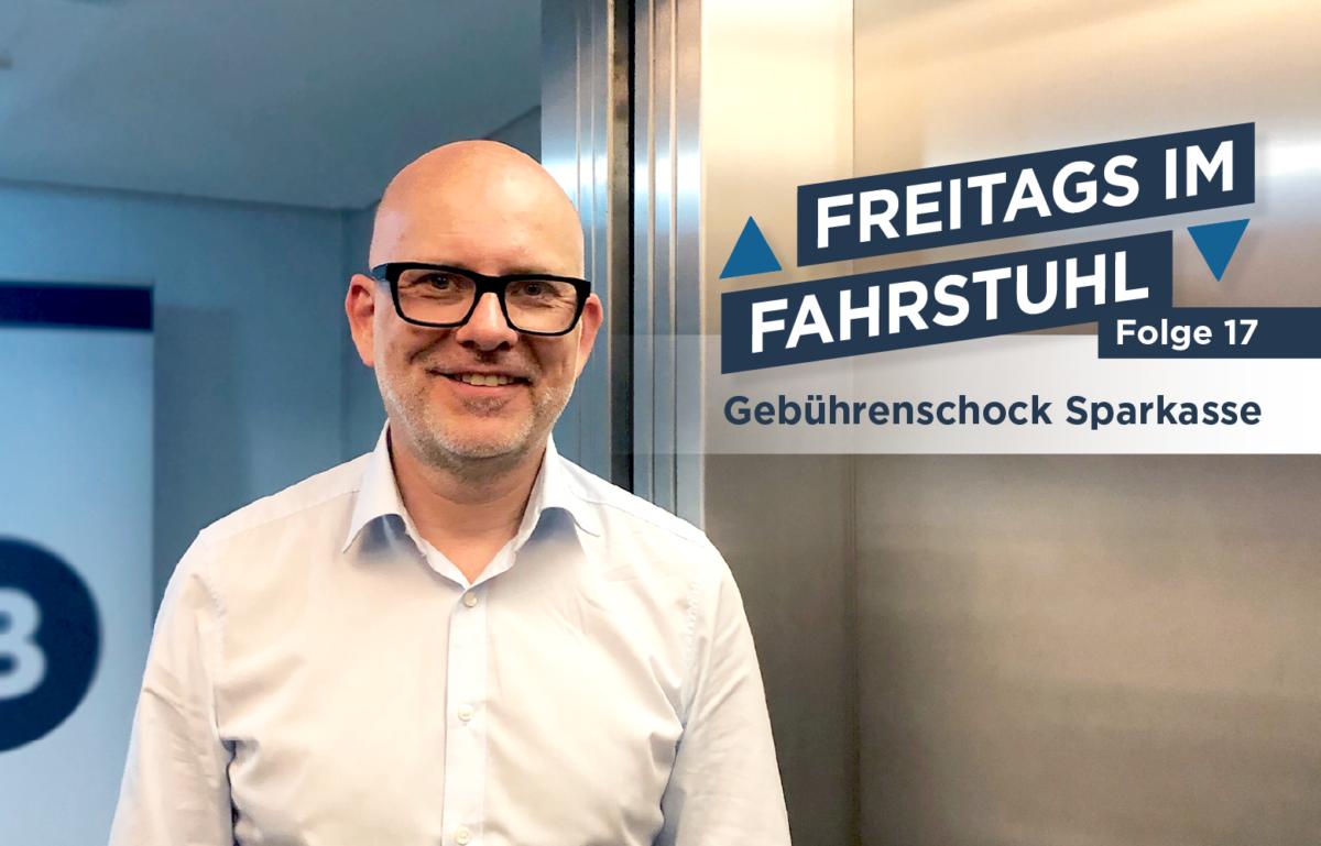 Gebührenschock Sparkasse, Freitags im Fahrstuhl, Thorsten Hahn vom BANKINGCLUB