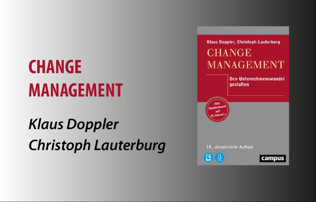 Change Management, wird für Unternehmen immer wichtig sein, Rezension zum Buch von Klaus Doppler und Christoph Lauterburg