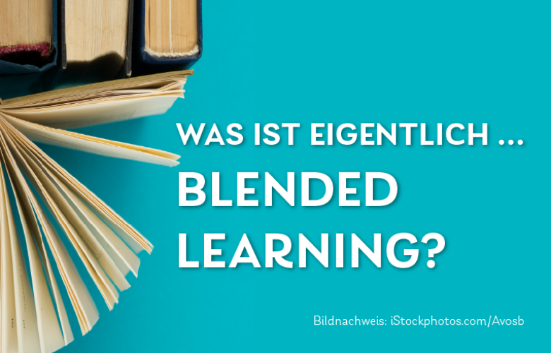 Was ist eigentlich Blended Learning?