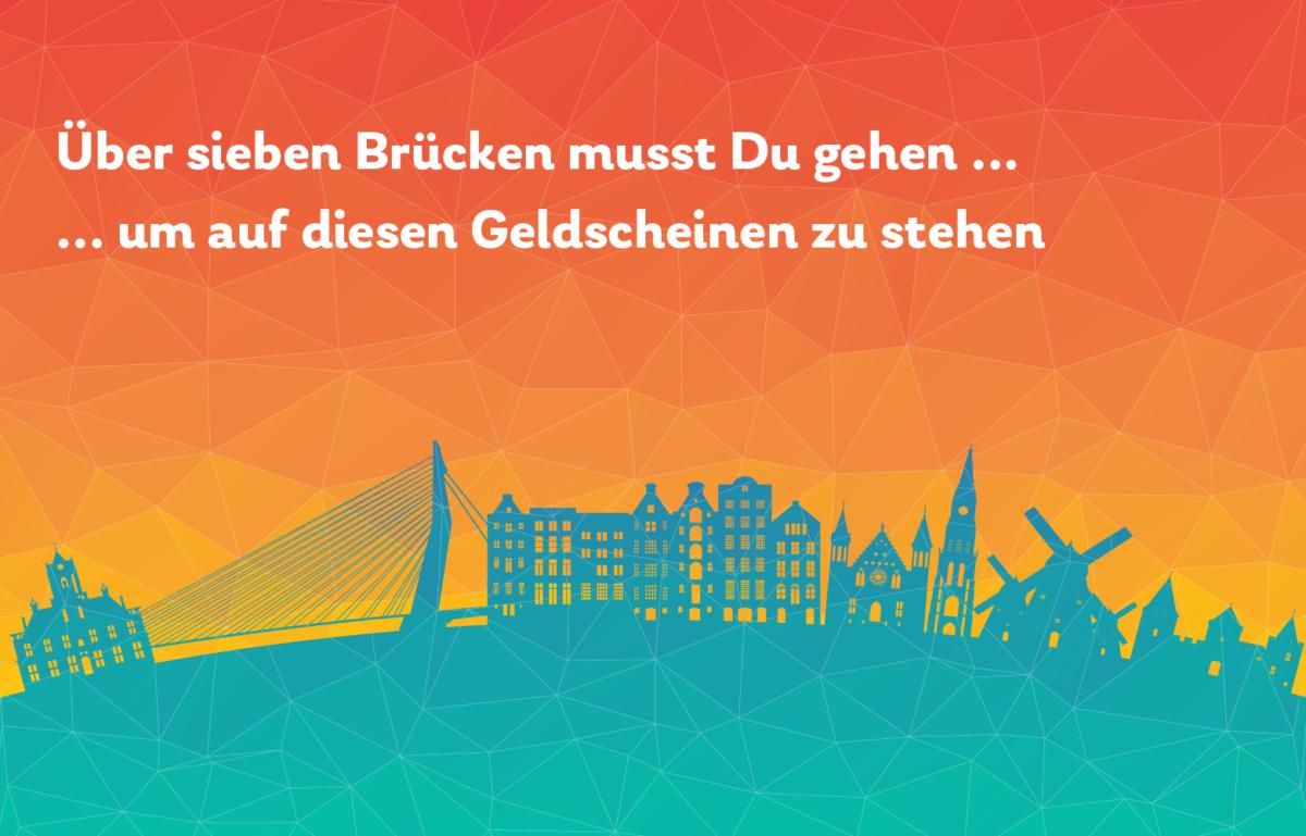 Die Bauwerke auf den Euro-Banknoten sind real geworden, in den Niederlanden