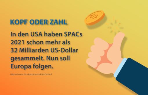 SPACS sind in den USA sehr beliebt, dort haben Sie 2021 mehr als 32 Milliarden US-Dollar eingesammelt, nun will Europa auch was davon