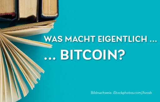 Bitcoin, was macht eigentlich den Hype aus? Und wie entstehen Bitcoins?